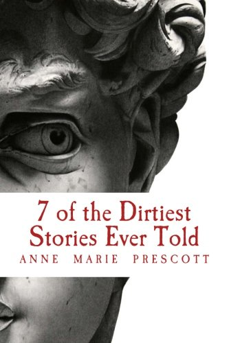 9781512216042: 7 of the Dirtiest Stories Ever Told