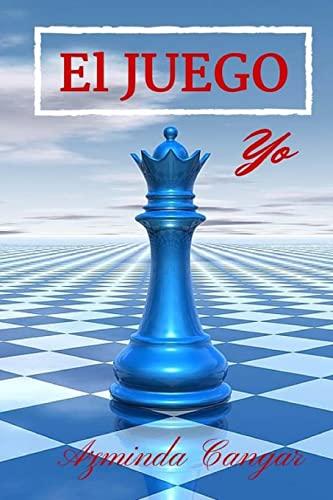 9781512216141: El Juego: Yo (Volume 1) (Spanish Edition)