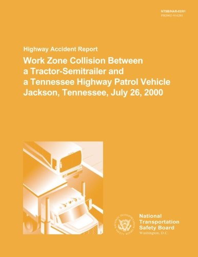 Highway Accident Report: Work Zone Collision Between: National Transportation Safety