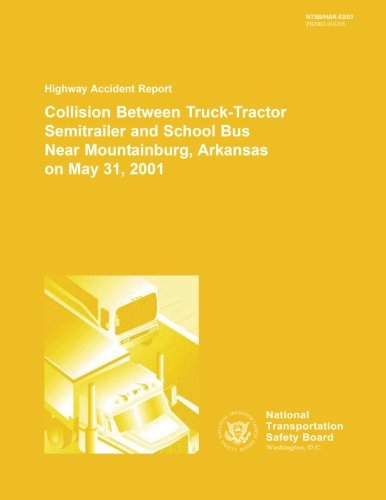 Highway Accident Report: Collision Between Truck-Tractor Semitrailer: National Transportation Safety