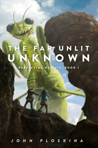 9781512219067: The Far Unlit Unknown (Perfecting Reality) (Volume 1)
