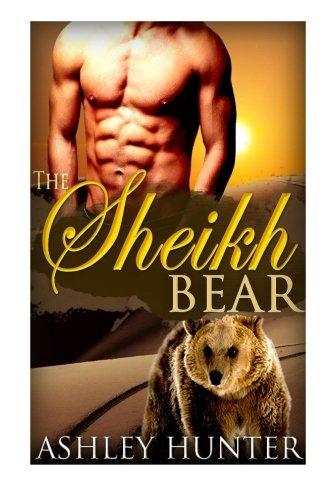 The Sheikh Bear: BBW Paranormal Shapeshifter Romance Standalone: Ashley Hunter