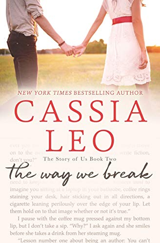 9781512220971: The Way We Break (The Story of Us) (Volume 2)