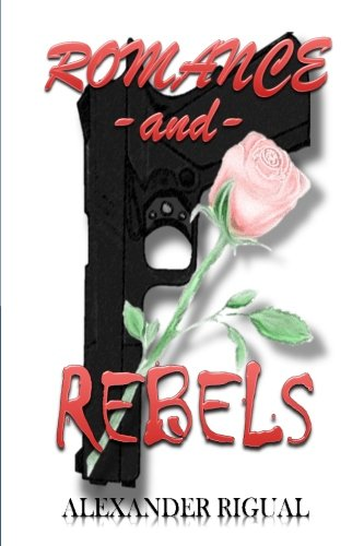 9781512221817: Romance and Rebels: Romance and Rebels (Volume 1)