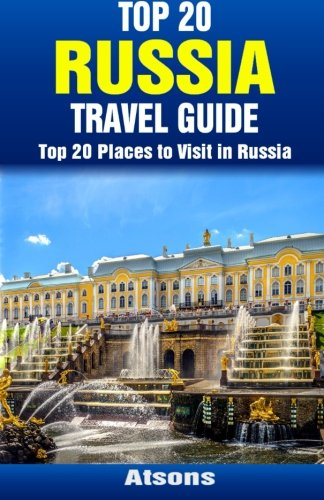 9781512223552: Top 20 Places to Visit in Russia - Top 20 Russia Travel Guide