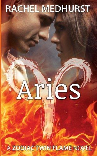 Aries: A Zodiac Twin Flame Novel (Zodiac: Rachel Medhurst