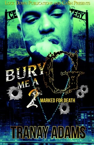 9781512224450: Bury Me A G 2: Marked For Death (Volume 2)