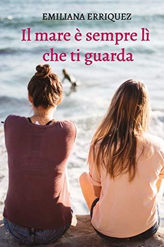9781512224856: Il mare è sempre lì che ti guarda (Italian Edition)