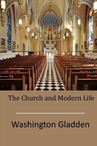 The Church and Modern Life: Washington Gladden