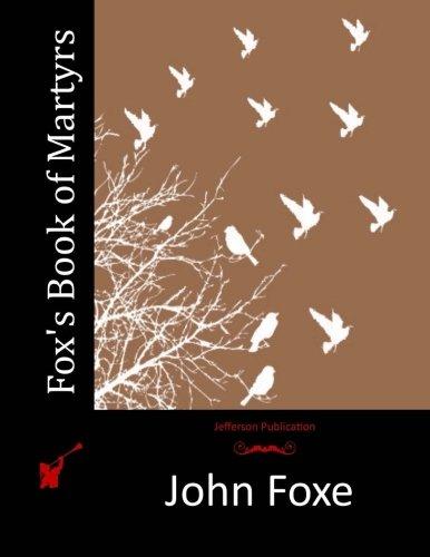 Fox's Book of Martyrs: John Foxe