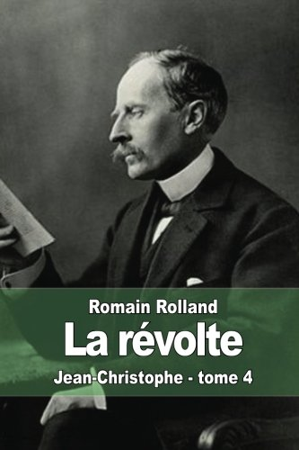 9781512226850: La révolte: Jean-Christophe - tome 4 (French Edition)