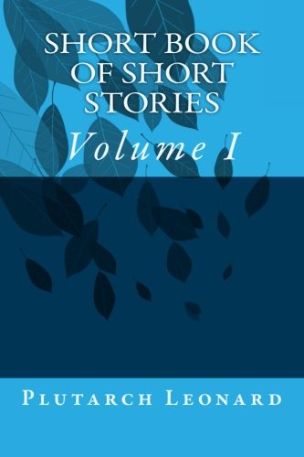 9781512227314: Short Book of Short Stories: Volume I