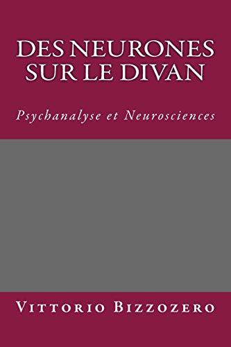 9781512227772: Des neurones sur le divan: Psychanalyse et Neurosciences (French Edition)