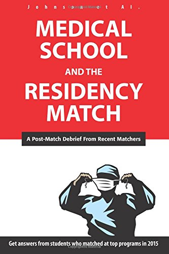 9781512228069: Medical School and the Residency Match: A Post-Match Debrief From Recent Matchers