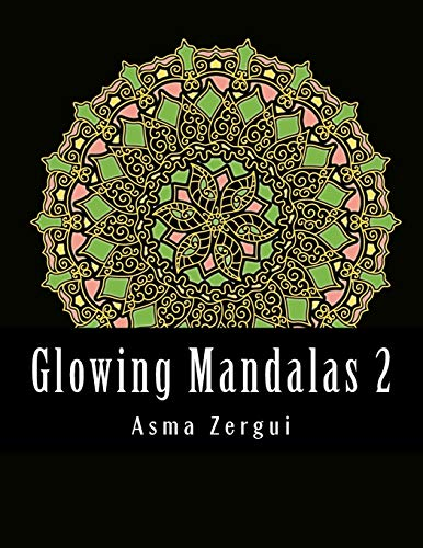 Glowing Mandalas 2 : Adult Coloring Book with Black Pages: Adult Coloring Book (Volume 2): Adult ...