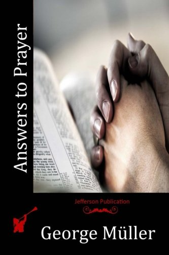 Answers to Prayer: George Muller