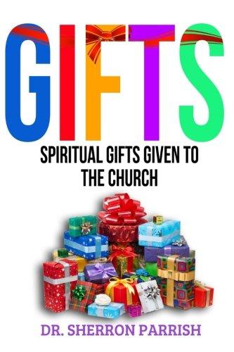 Gifts: Spiritual Gifts Given To The Church: Sherron Parrish