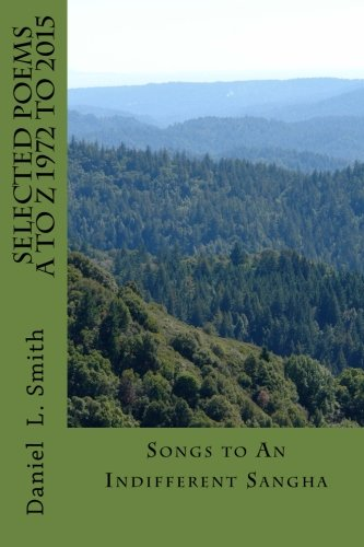 9781512230482: SELECTED POEMS A to Z 1972 -2015: Songs to An Indifferent Sangha