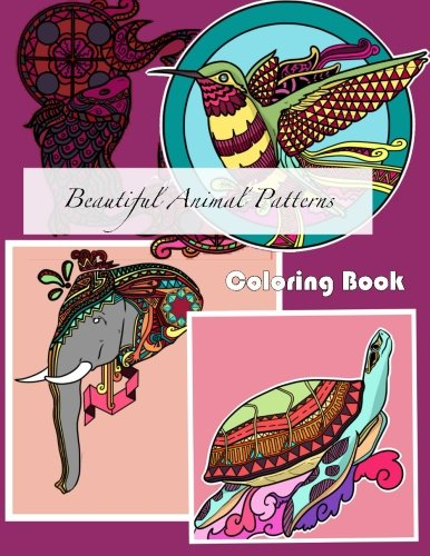 9781512233582: Beautiful Animal Patterns Coloring Book: Volume 43 (Beautiful Patterns & Designs Adult Coloring Books)