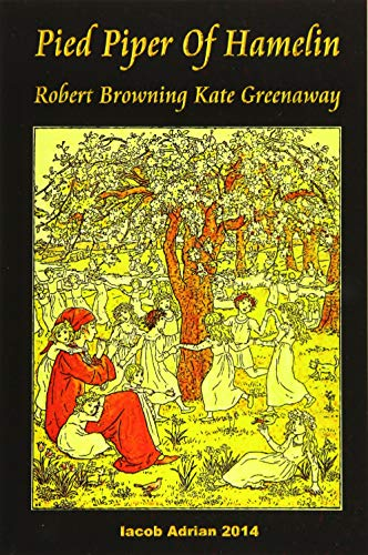 Pied Piper of Hamelin Robert Browning Kate: Adrian, Iacob