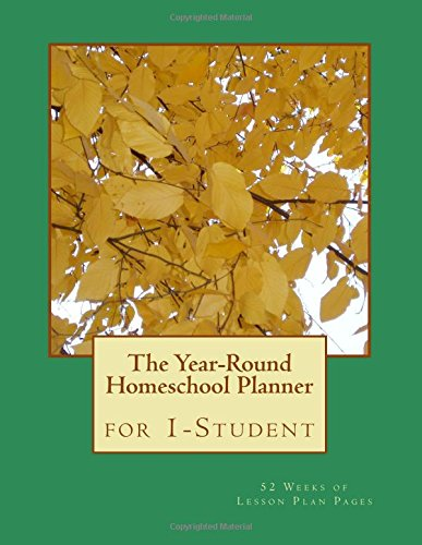 9781512234428: The Year-Round Homeschool Planner for 1-Student: 52 Weeks of Lesson Plan Pages