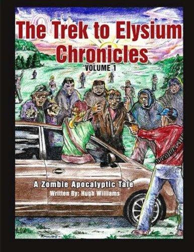 9781512234992: The Trek to Elysium Chronicles: Volume 1: A Zombie ApocalytpicTale