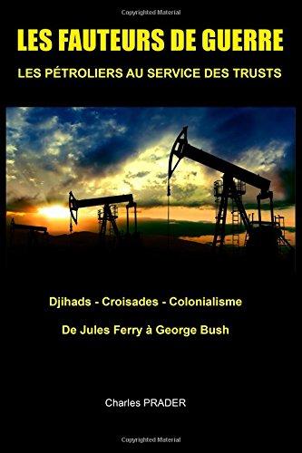 9781512235302: Les fauteurs de guerre: Les petroliers au service des trusts, guerres petrolieres