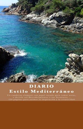 9781512237009: DIARIO Estilo Mediterraneo: Diario / Cuaderno de viaje / Diario de a bordo - Diseno unico