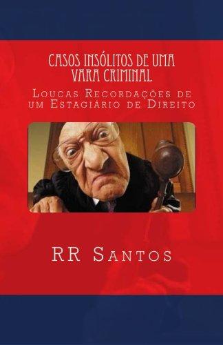 9781512237207: Casos Insólitos de Uma Vara Criminal: Loucas Recordações de um Estagiário de Direito (Portuguese Edition)