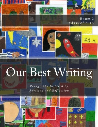 9781512239331: Our Best Writing: Paragraphs Inspired by Revision and Reflection