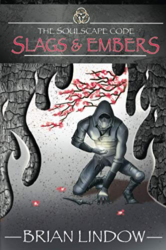 Slags & Embers (The Soulscape Code) (Volume 1): Brian Lindow