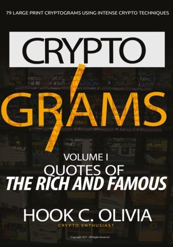 Cryptograms Volume 1: Quotes of the Rich and Famous (Cryptogram Quotes of the Rich and Famous): ...
