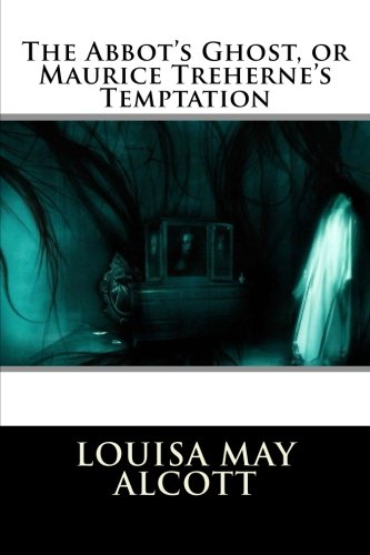 9781512243925: The Abbot's Ghost, or Maurice Treherne's Temptation