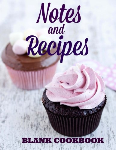 9781512244007: Notes and Recipes: Blank Cookbook (Simple and Beautiful Recipe Books) (Volume 8)