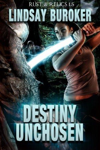 Destiny Unchosen: A Rust & Relics Novella (Rust and Relics): Lindsay Buroker