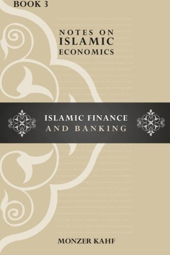 Notes on Islamic Economics: Islamic Finance and: Kahf, Dr Monzer