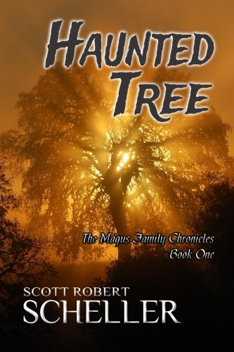 Haunted Tree (Magus Family Chronicles) (Volume 1): Scheller, Scott Robert