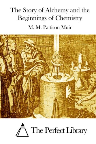 9781512248586: The Story of Alchemy and the Beginnings of Chemistry (Perfect Library)