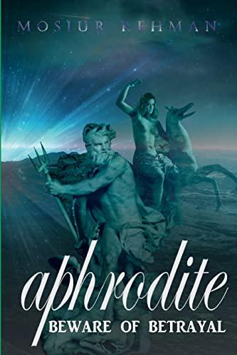 9781512248739: Aphrodite: Beware of betrayal