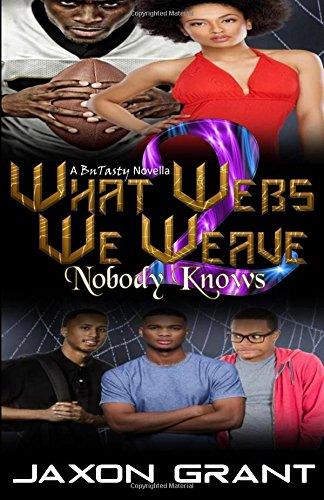 9781512250046: What Webs We Weave 2: Nobody Knows (Volume 2)
