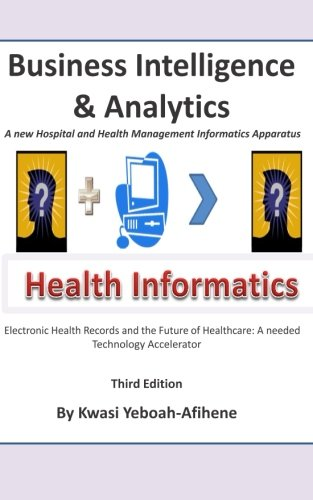 9781512251005: Business Intelligence and Analytics: A New and Hospital and Health Management Informatics Aparatus