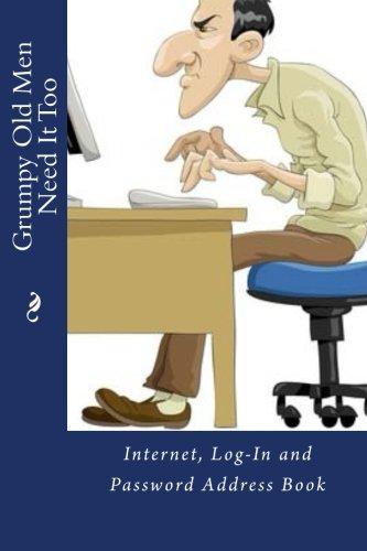 9781512252248: Grumpy Old Men Need It Too: Internet, Log-In and Password Address Book (Internet Password Book)