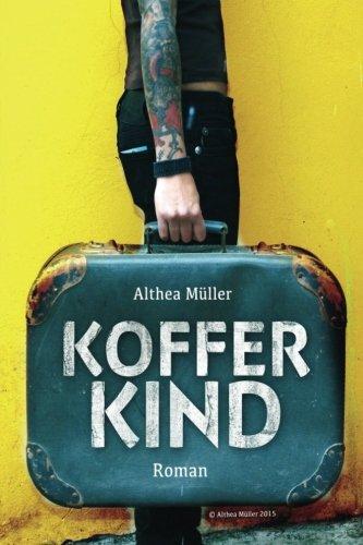9781512253054: Kofferkind: Eine Kurz-Geschichte in vier Akten.