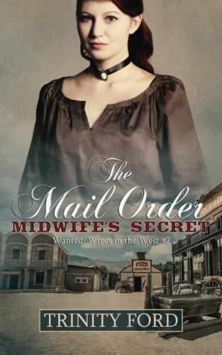 9781512253702: The Mail Order Midwife's Secret (Wanted: Wives in the West) (Volume 2)