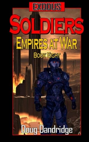 9781512254792: Exodus: Empires at War: Book 8: Soldiers (Exodus: Empire of War) (Volume 8)
