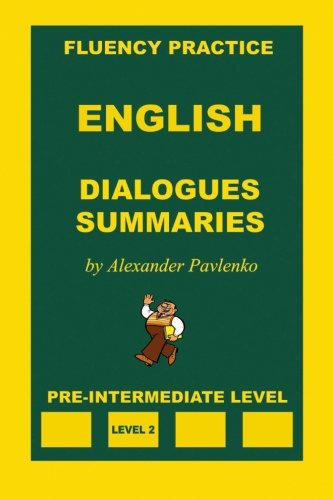 9781512255072: English, Dialogues and Summaries, Pre-Intermediate Level (English, Fluency Practice, Intermediate Level) (Volume 2)