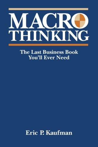 9781512255492: Macro Thinking: The Last Business Book You'll Ever Need