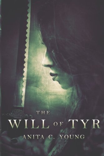 9781512255690: The Will of Tyr: A Kayara Ingham Trilogy Novel (The Architects of Lore) (Volume 3)