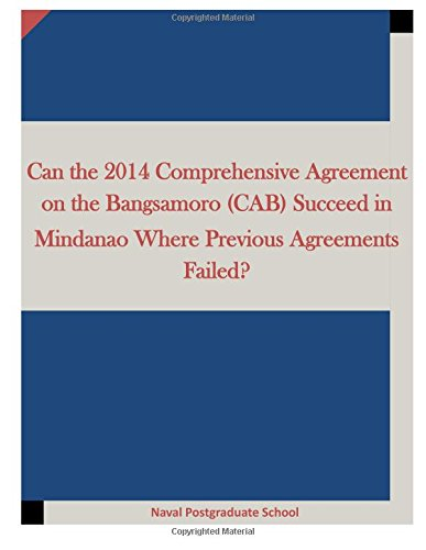 9781512257434: Can the 2014 Comprehensive Agreement on the Bangsamoro (CAB) Succeed in Mindanao Where Previous Agreements Failed?