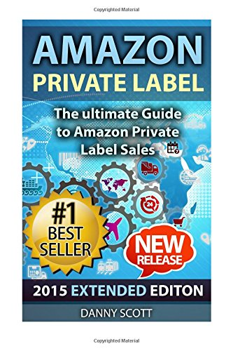9781512259766: Amazon Private Label: The Ultimate FBA Guide to Amazon Private Label Sales
